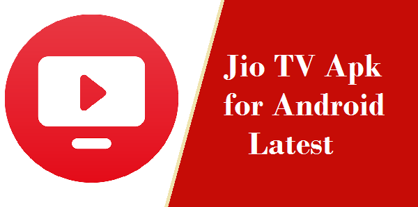 Jio TV Apk for Android Latest Version- Jio Online Tv Apk