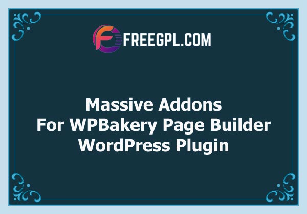 Massive Addons for WPBakery Page Builder Nulled Download Free