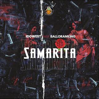 [MUSIC] Idowest Ft Balloranking - Samarita