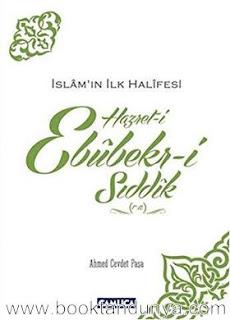 Ahmed Cevdet Paşa - İslam'ın İlk Halifesi Hazret-i Ebubekir-i Sıddık (r.a)