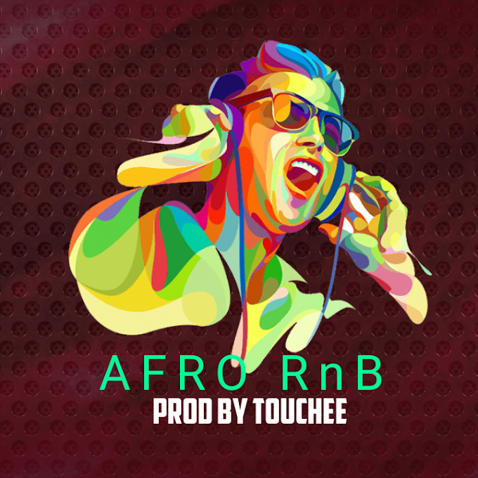 Download Freebeat:- Afro RnB (Prod By Touchee)