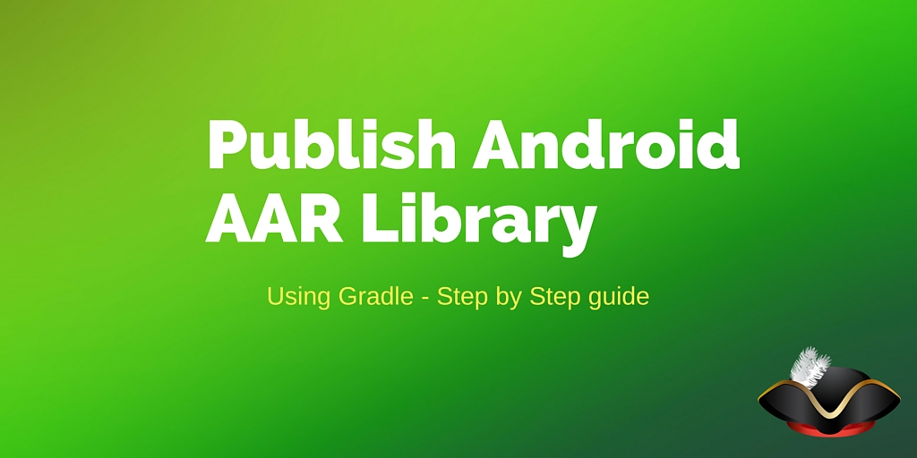 Guide to publish an aar to maven using gradle