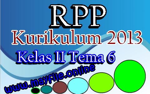 Download RPP K13 Kelas 1 Tema 6 Lengkap