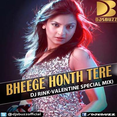 BHEEGE HONTH TERE (2013 VALENTINE SPECIAL MIX)  BY DESI DIVA DJ RINK