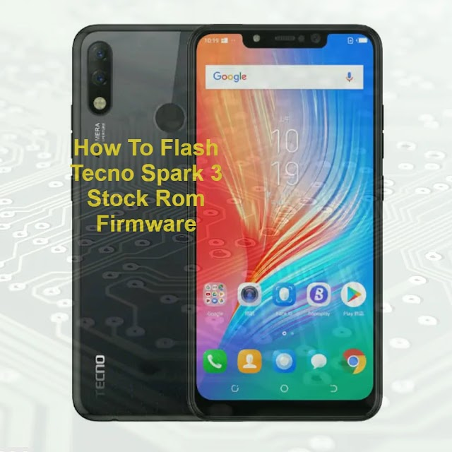 How To Flash Tecno Spark 3 Stock Rom Firmware