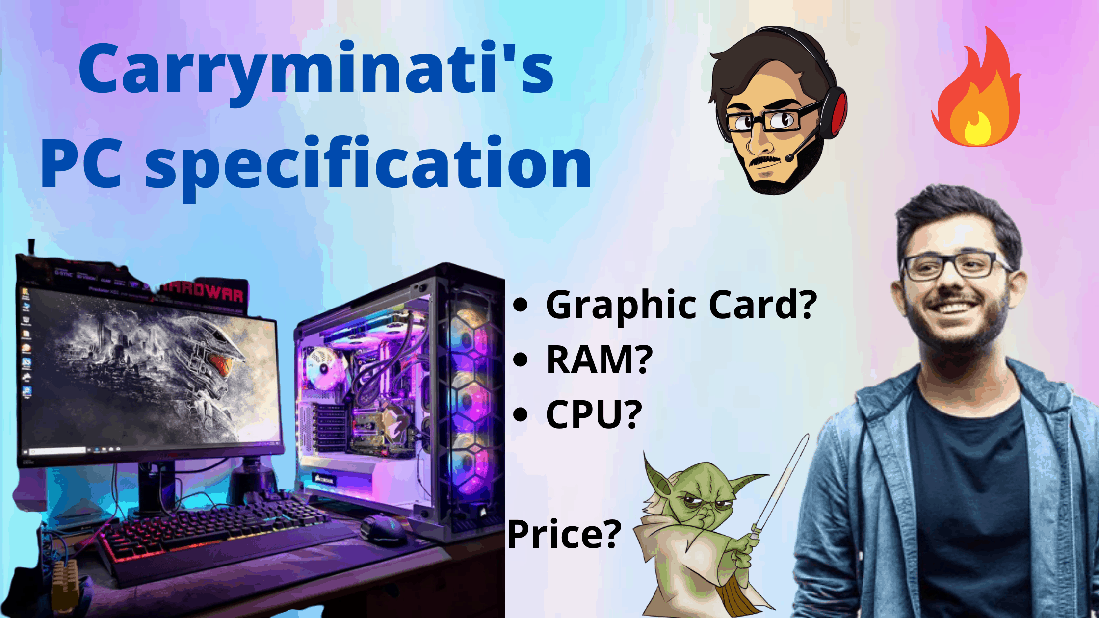 Carryminati(Ajey Nagar) pc specifications- What is cost of carry's PC?