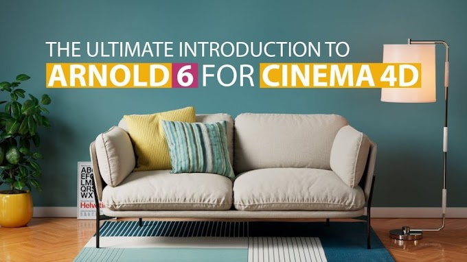 The Ultimate Introduction to Arnold 6[Mograph Plus][Cinema 4D][Course]
