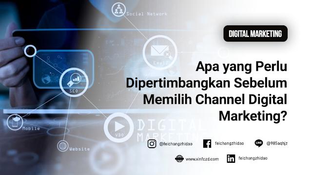 Apa yang Perlu Dipertimbangkan Sebelum Memilih Channel Digital Marketing?