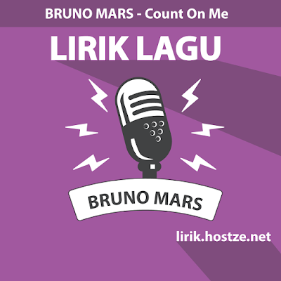 Lirik Lagu Count On Me - Bruno Mars - Lirik Lagu Barat