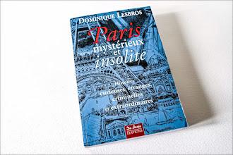 Lundi Librairie : Paris mystérieux et insolite - Dominique Lesbros