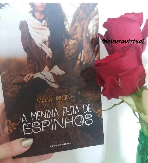[Resenha] - A menina feita de espinhos - Fabiane Ribeiro