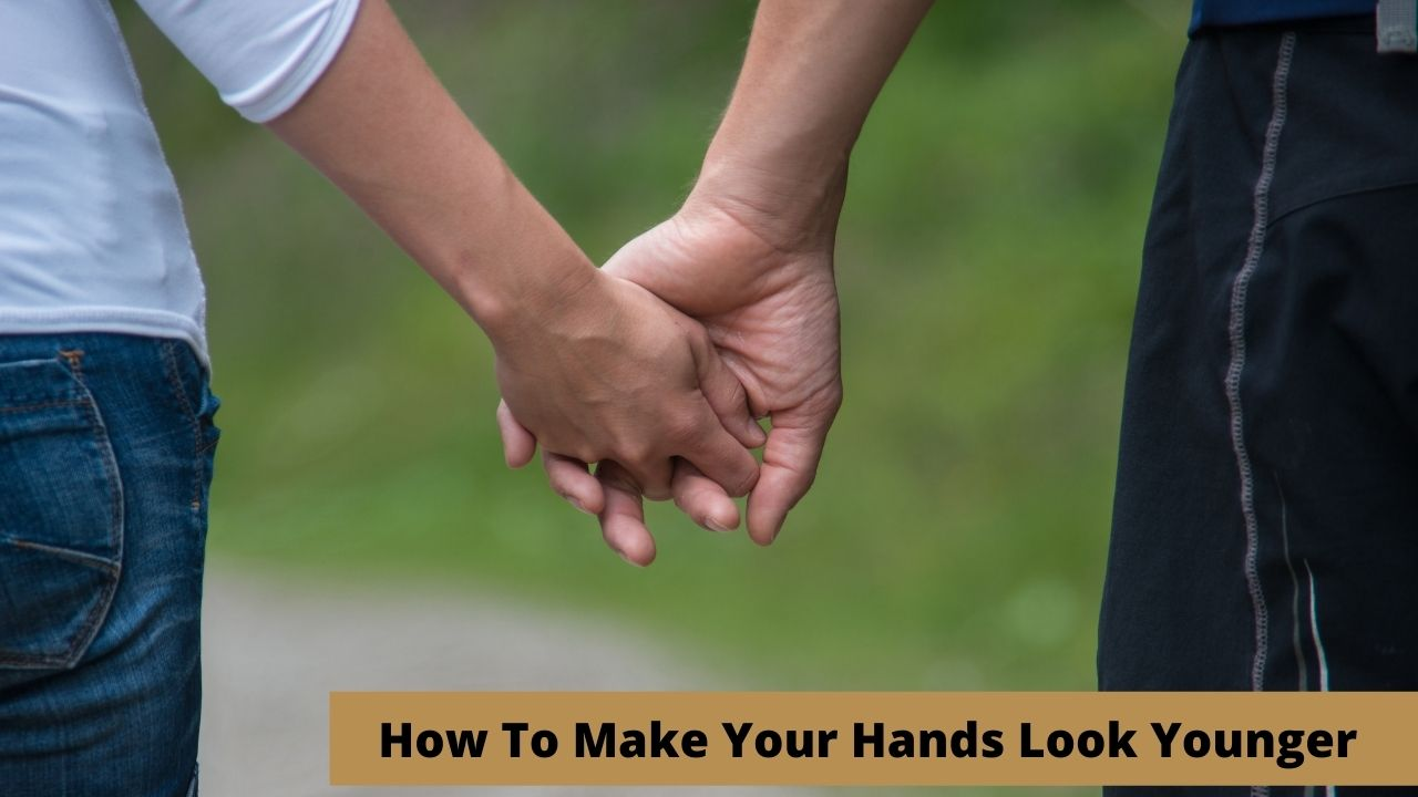 How To Make Your Hands Look Younger