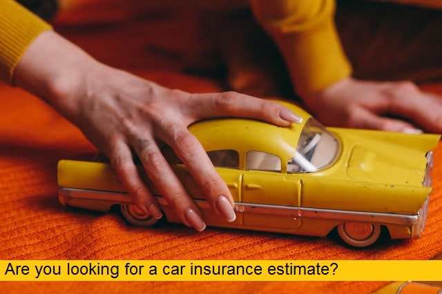 Are you looking for a car insurance estimate?