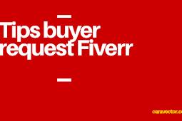 Tips membuat pesan menarik untuk Buyer Request pada Fiverr