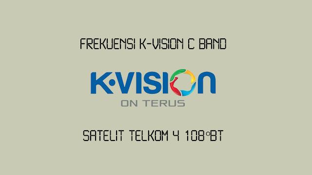 Frekuensi K Vision C-band di Telkom 4 Terbaru