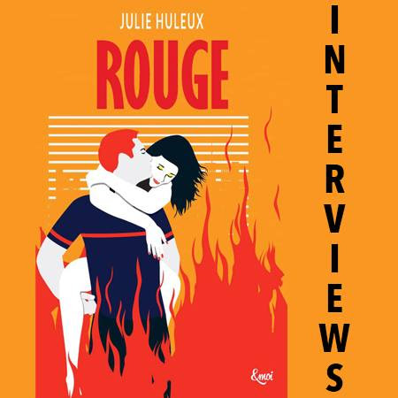 [Interview] Julie Huleux - Rouge