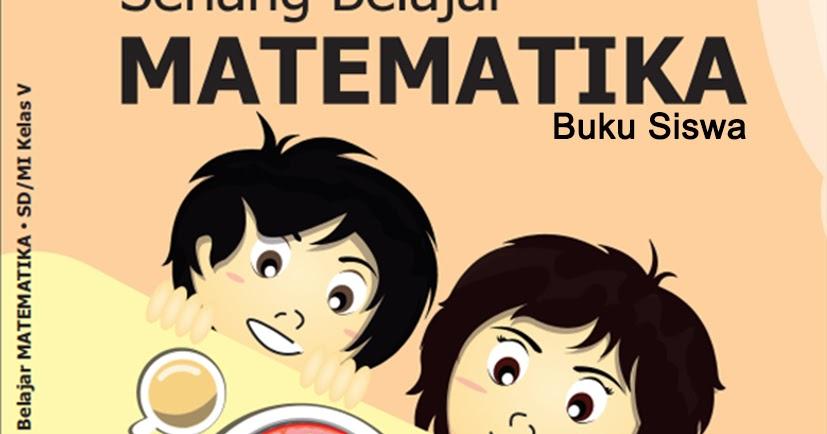 Buku Siswa Mata Pelajaran Matematika Untuk Kelas 5 Sd Mikurikulum 2013 Edisi Revisi Tahun 2018 Min 1 Gresik