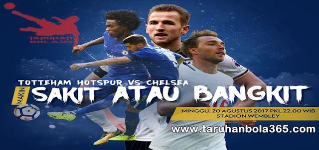 Prediksi Taruhan Bola 365 - Tottenham Hotspur vs Chelsea 20 Agustus 2017