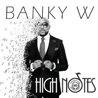 High on 'HIGH NOTES' by Banky W