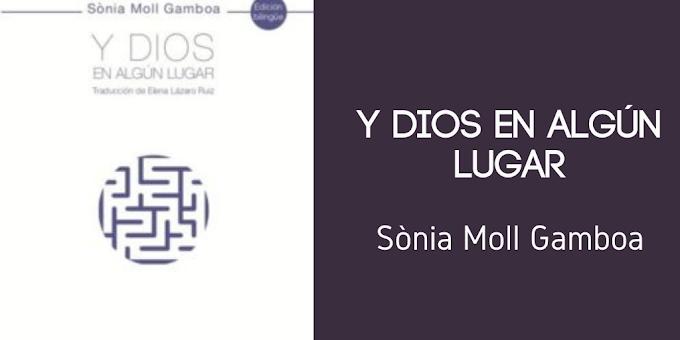 """[Reseña]: """"Y dios en algún lugar"""" de Sònia Moll Gamboa"""