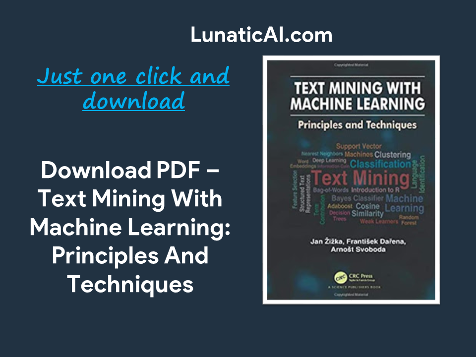 Text Mining with Machine Learning: Principles and Techniques PDF