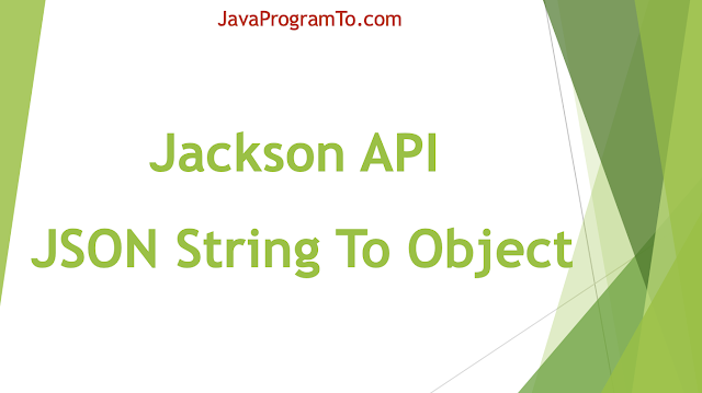 Jackson API - JSON String To Object In Java