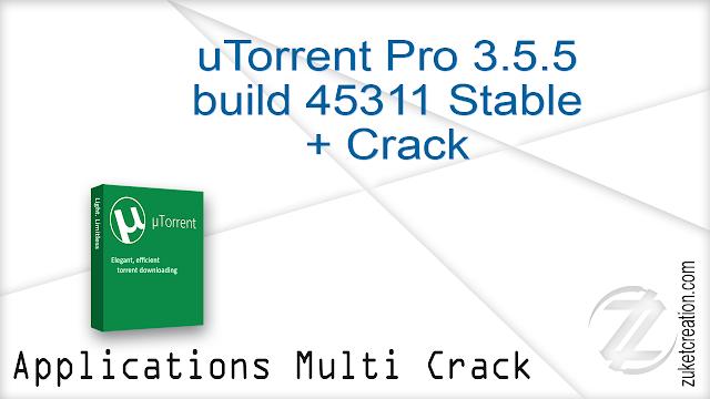 uTorrent Pro 3.5.5 build 45311 Stable + Crack