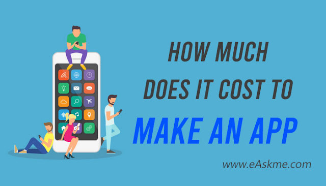 How Much Does It Cost to Make an App in 2020?: eAskme