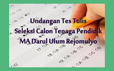 Undangan Tes Tulis Seleksi Tenaga Pendidik MA Darul Ulum Rejomulyo