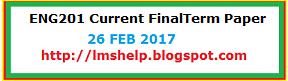 ENG201 Current FinalTerm Paper 26 Feb 2017