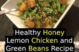 Healthy Honey Lemon Chicken and Green Beans Recipe #healthydinner #dinner #chicken #comfortfood #easydinner #maindish