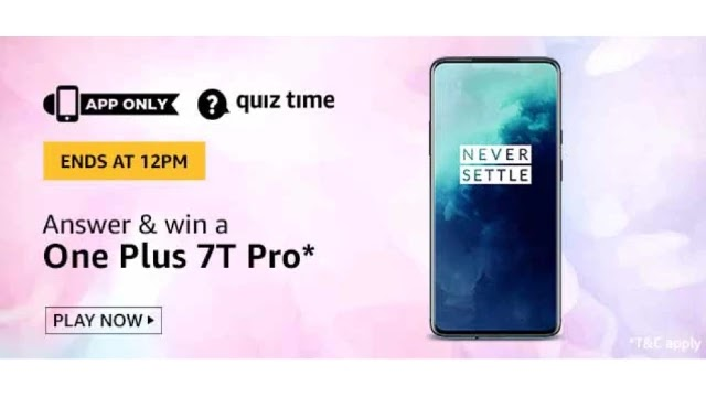 Amazon OnePlus 7T Pro Quiz Answers - Today 12th April 2020