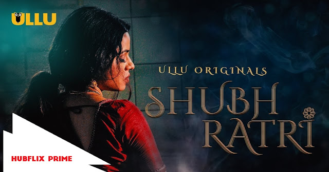 Shubhraatri | S1 - EP-01 | Webseries | Hindi | Ullu Production