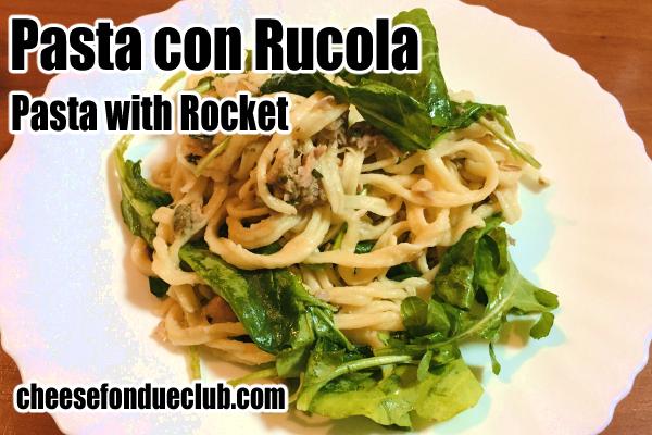ツナとルッコラのパスタのレシピ Pasta con Rucola