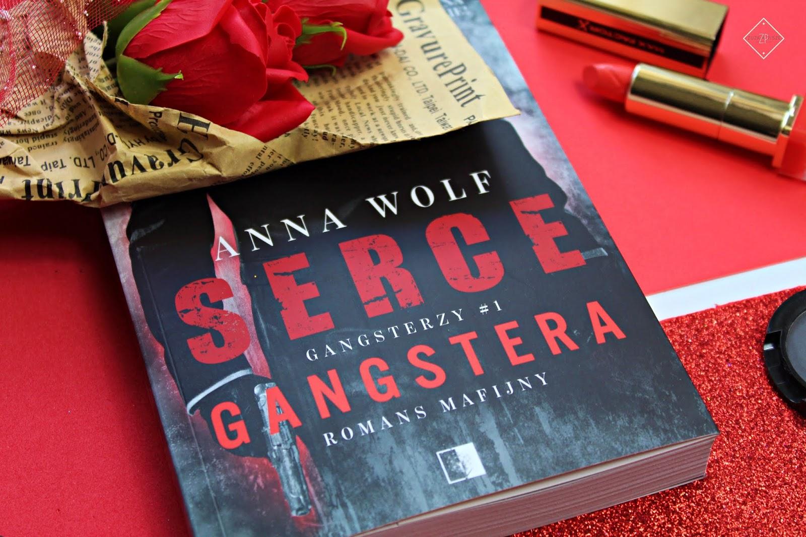 """Anna Wolf """"Serce Gangstera"""" - recenzja książki"""