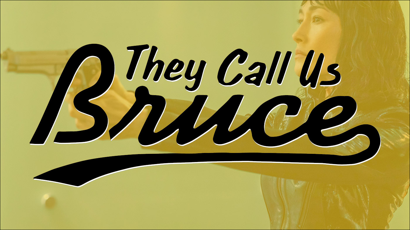 They Call Us Bruce 130: They Call Us Maggie Q