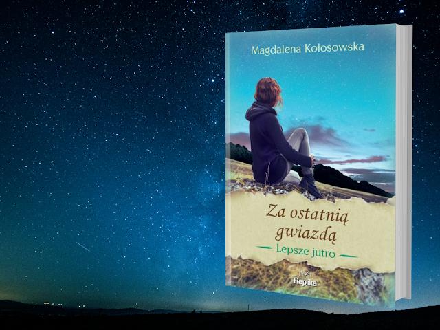 """""""Za ostatnią gwiazdą"""" Magdalena Kołosowska [PATRONAT/PRZEDPREMIEROWO]"""