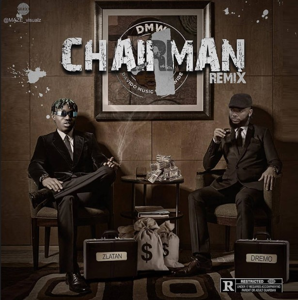Dremo ft. Zlatan – Chairman (Remix) (Mp3 Download)