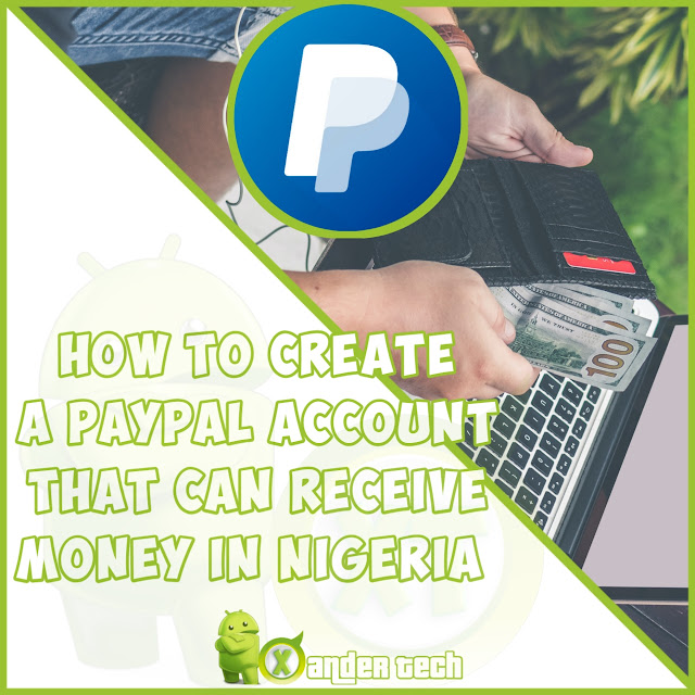 How to create a PayPal account that can receive money in Nigeria