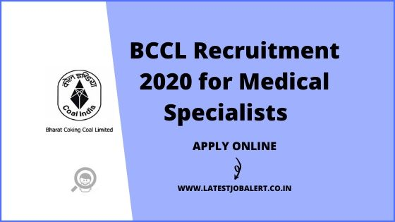 BCCL Recruitment 2020 for Medical Specialists Posts online form |Apply online
