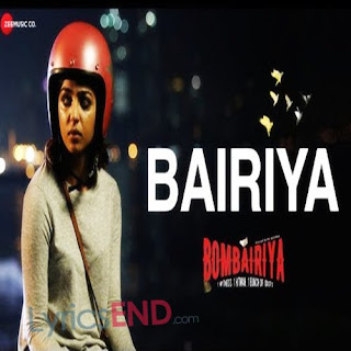 Bairiya Lyrics - Bombairiya Hindi Movie [2019]