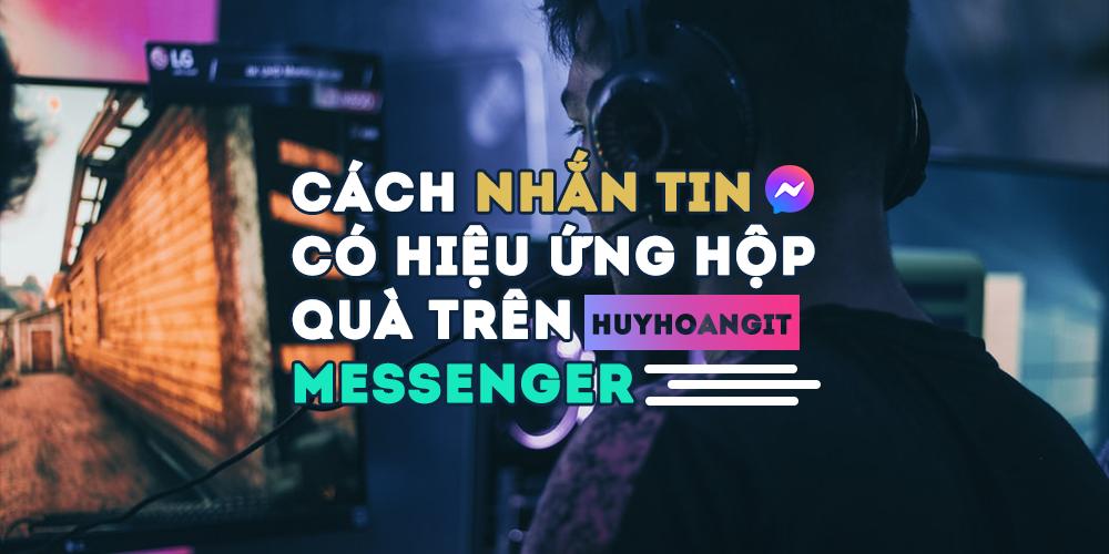 Cách nhắn tin có hiệu ứng hộp quà trên Messenger