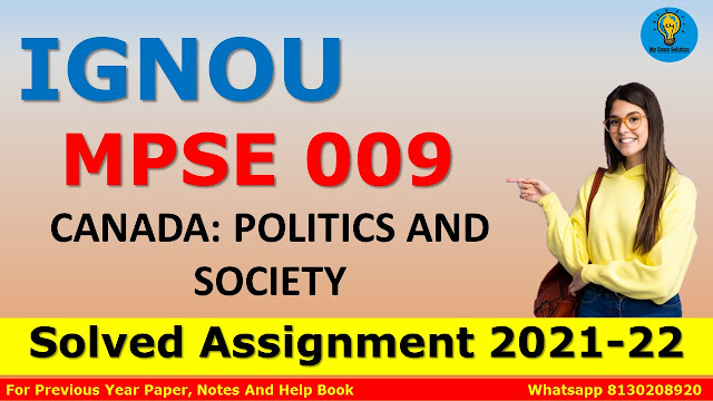 MPSE 009 CANADA: POLITICS AND SOCIETY Solved Assignment 2021-22
