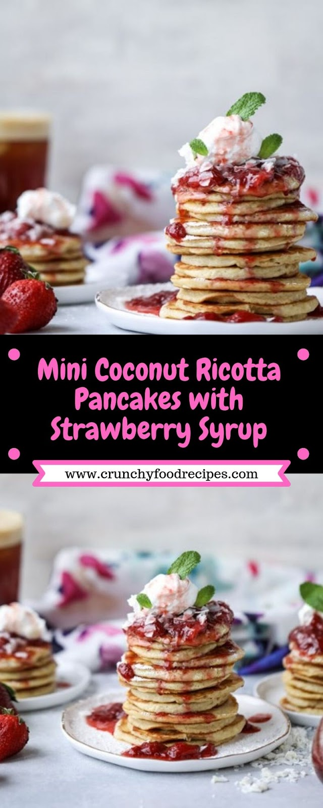 Mini Coconut Ricotta Pancakes with Strawberry Syrup