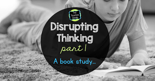 Disrupting Thinking:  Part 1...The Readers We Want