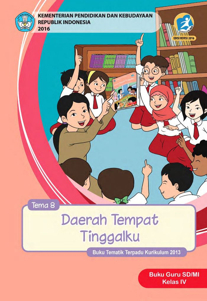 Buku Guru Tematik  SD Kelas IV Tema 8 Daerah Tempat Tinggalku