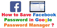 Save Facebook Passwords in Google's Password Manager