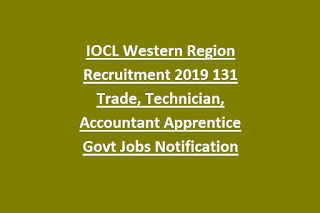 IOCL Western Region Recruitment 2019 131 Trade, Technician, Accountant Apprentice Govt Jobs Notification