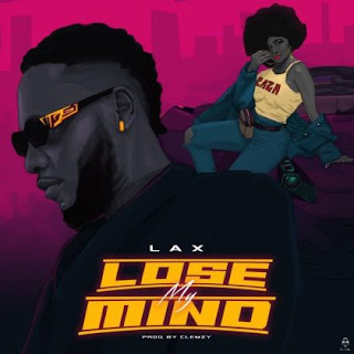 Lose My Mind By L.A.X