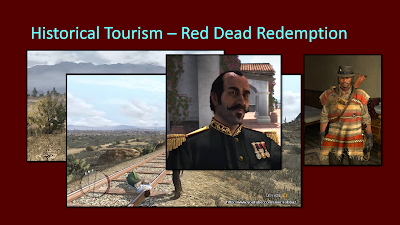 Title: Historical Tourism - Red Dead Redemption. Features multiple images overlaid on top of one another revealed as the text is read. The first is of John Marston on a horse looking over a desert. The next is of a white woman in a white blouse and green skirt tied to train tracks in the deser with John Marston looking over her. The next is of the Mexican leader mentioned in the text. He is wearing a general's uniform that is blue with gold trim and has three medals pinned to the left breast. The last is of JOhn Marston wearing a banded red, brown, and white Mexican-style poncho with a rifle strapped to his back.